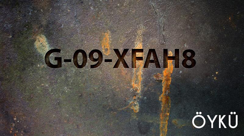 SERKAN ÜSTÜNDAĞ'IN G-09-XFAH8 İSİMLİ ÖYKÜSÜ