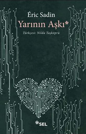 Yarının Aşkı - Eric Sadin, kitap kapağı görseli
