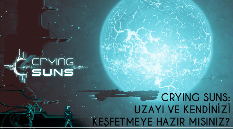 Crying Suns İnceleme Görseli